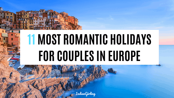 11 Most Romantic Holidays For Couples In Europe