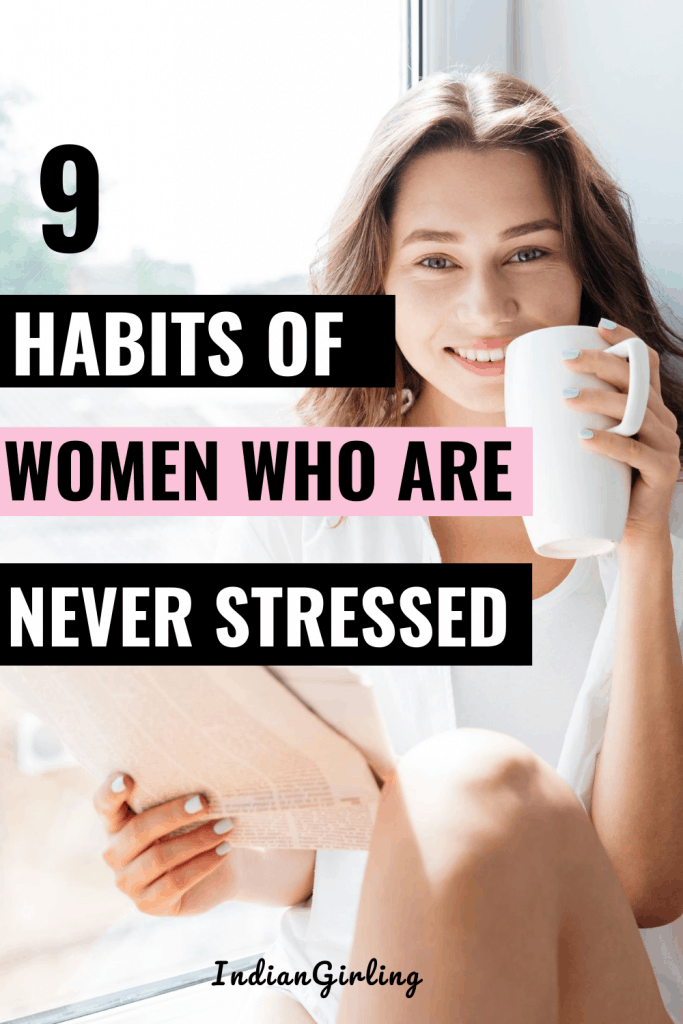 pinterest image - 9 habits of women who are never stressed