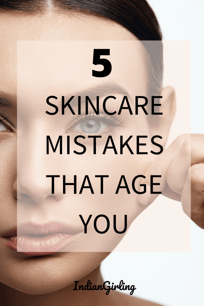 5 Skincare Mistakes That Age you